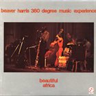 THE 360 DEGREE MUSIC EXPERIENCE Beaver Harris 360 Degree Music Experience : Beautiful Africa album cover