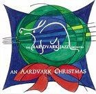 THE AARDVARK JAZZ ORCHESTRA An Aardvark Christmas album cover