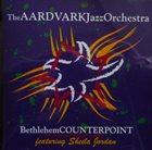 THE AARDVARK JAZZ ORCHESTRA Bethlehem Counterpoint album cover