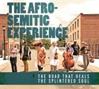 THE AFRO-SEMITIC EXPERIENCE The Road That Heals the Splintered Soul album cover