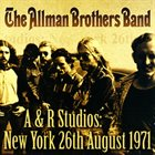 THE ALLMAN BROTHERS BAND A&R Studios New York 26th August 1971 album cover