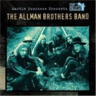 THE ALLMAN BROTHERS BAND Martin Scorsese Presents the Blues: The Allman Brothers Band album cover