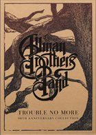 THE ALLMAN BROTHERS BAND Trouble No More : 50th Anniversary Collection album cover