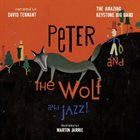 THE AMAZING KEYSTONE BIG BAND Peter and the Wolf... and Jazz! album cover