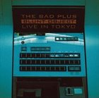 THE BAD PLUS Blunt Object - Live in Tokyo album cover