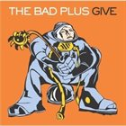 THE BAD PLUS Give album cover