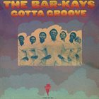 THE BAR-KAYS Gotta Groove album cover