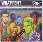 THE BEAT (THE ENGLISH BEAT) Wha'ppen? album cover