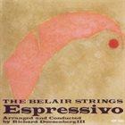 THE BELAIR STRINGS / THE BELAIR PROJECT Espressivo album cover