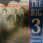 THE BIG 3 PALLADIUM ORCHESTRA Live at the Blue Note Album Cover