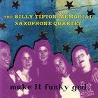 THE BILLY TIPTON MEMORIAL SAXOPHONE QUARTET / THE TIPTONS SAX QUARTET / THE TIPTONS make it funky god album cover