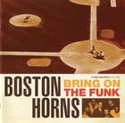 THE BOSTON HORNS Bring On The Funk album cover