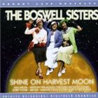 THE BOSWELL SISTERS Shine on Harvest Moon album cover