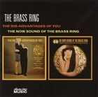 THE BRASS RING The Dis-Advantages Of You / The Now Sound Of The Brass Ring album cover