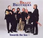 THE BRAZZ BROTHERS Towards To Sea album cover