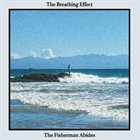 THE BREATHING EFFECT The Fisherman Abides album cover
