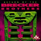 THE BRECKER BROTHERS Return of the Brecker Brothers album cover