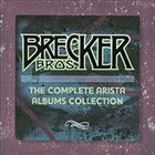 THE BRECKER BROTHERS The Complete Arista Albums Collection album cover