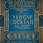 THE BRYAN FERRY ORCHESTRA The Great Gatsby - The Jazz Recordings (A Selection of Yellow Cocktail Music from Baz Luhrmann's Film the Great Gatsby) album cover