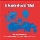 THE CCM (CINCINNATI CONSERVATORY OF MUSIC) JAZZ ORCHESTRA CCM Jazz Orchestra ft. Fareed Haque : In Search of Garaj Mahal album cover