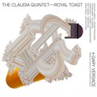 THE CLAUDIA QUINTET Royal Toast Album Cover