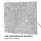 THE CONVERGENCE QUARTET Slow and Steady album cover