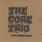THE CORE TRIO The Core Trio (feat. Robert Boston) album cover