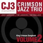 THE CRIMSON JAZZ TRIO King Crimson Songbook, Volume 2 album cover