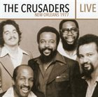 THE CRUSADERS Live - New Orleans 1977 album cover