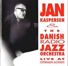 THE DANISH RADIO JAZZ ORCHESTRA Jan Kaspersen And Danish Radio Jazz Orchestra : Live At Copenhagen Jazzhouse album cover