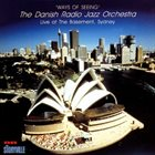 THE DANISH RADIO JAZZ ORCHESTRA Ways of Seeing: Live at the Basement, Sydney album cover