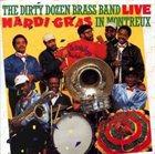 THE DIRTY DOZEN BRASS BAND Live: Mardi Gras At Montreux album cover