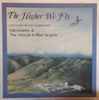THE FALCONAIRES (UNITED STATES AIR FORCE ACADEMY FALCONAIRES) The Higher We Fly album cover