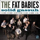 THE FAT BABIES Solid Gassuh album cover