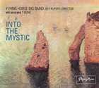 THE FLYING HORSE BIG BAND Into the Mystic album cover
