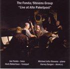 THE FONDA/STEVENS GROUP Live At Alte Paketpost album cover