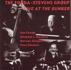 THE FONDA/STEVENS GROUP Live At The Bunker album cover