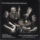 THE FONDA/STEVENS GROUP The Fonda Stevens Group 20th year anniversary tour album cover