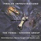 THE FONDA/STEVENS GROUP Twelve Improvisations album cover