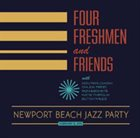 THE FOUR FRESHMEN Four Freshmen & Friends : Newport Beach Jazz Party album cover
