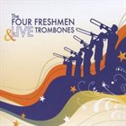 THE FOUR FRESHMEN Four Freshmen and Live Trombones album cover