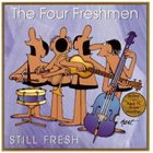THE FOUR FRESHMEN Still Fresh album cover