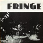 THE FRINGE Live ! album cover