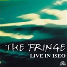 THE FRINGE Live In Iseo album cover