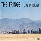 THE FRINGE Live In Israel album cover