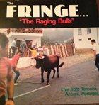 THE FRINGE The Raging Bulls album cover