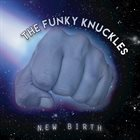THE FUNKY KNUCKLES New Birth album cover