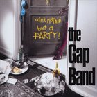 THE GAP BAND Ain't Nothin' But A Party album cover