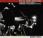 THE GIL EVANS ORCHESTRA (WITHOUT GIL EVANS) Hidden Treasures - Volume One - Monday Nights album cover