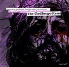 THE GODFORGOTTENS Never Forgotten, Always Remembered album cover